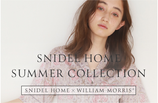 SNIDEL HOME SUMMER COLLECTION SNIDEL HOME×WILLIAM MORRIS®
